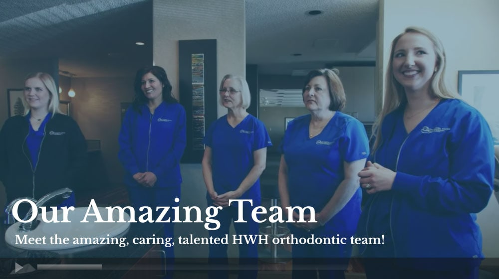 HWH video foreground meet our team - Advanced Metal Braces | Topeka Orthodontist - HWH Orthodontics